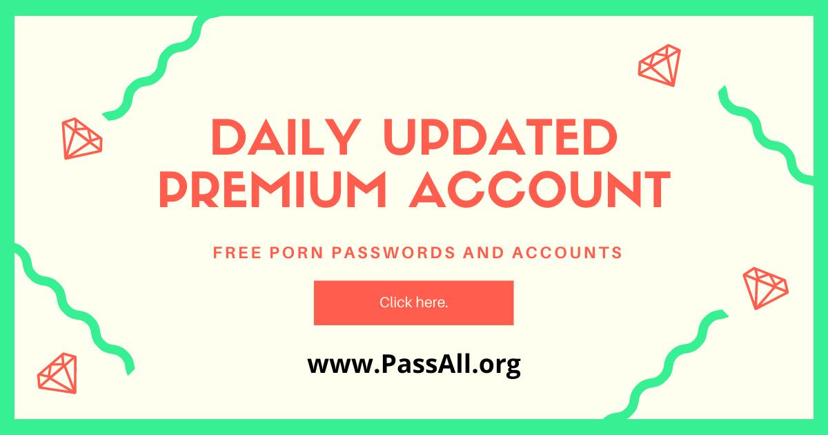 Porn accounts free Premium Pornhub